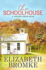 The Schoolhouse: A Hickory Grove Novel Kindle Edition