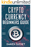 Cryptocurrency Beginner's Guide: Get the Facts and Details You Need to Get Started (Cryptocurrency Mastery Book 1) (English Edition)