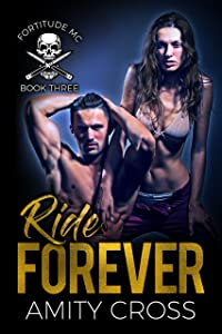 Ride Forever (Fortitude MC Book 3)