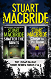 Logan McRae Crime Series Books 7 and 8: Shatter the Bones, Close to the Bone (Logan McRae) (Logan McRae Collection Book 3)