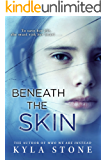 Beneath the Skin: A Novel