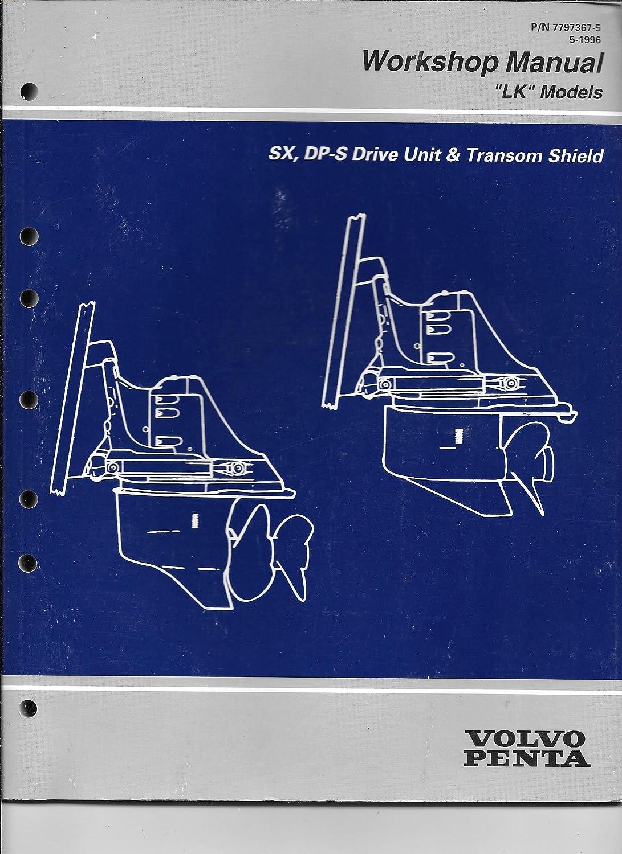 "Amazon.com : 1997 Volvo Penta Workshop Manual ""LK"" SX, DP-S Drive Unit &  Transom Shield 7797367-5 : Sports & Outdoors"