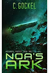 Noa's Ark: Archangel Project. Book Two Kindle Edition