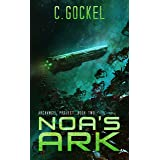 Noa's Ark: Archangel Project. Book Two