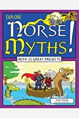 Explore Norse Myths!: With 25 Great Projects (Explore Your World) Kindle Edition