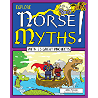 Explore Norse Myths!: With 25 Great Projects (Explore Your World)