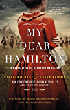 My Dear Hamilton: Perfect for fans of Hamilton: An American Musical