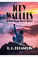 Icky Waddles: A Short Story (Max and the Dream Time) Kindle Edition