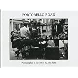 Portobello Road: Photographed in the Sixties by John Petty
