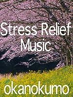 Stress Relief Music,Smooth,Slow,1 Hour,okanokumo