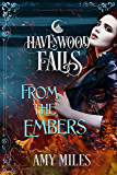 From the Embers: (A Havenwood Falls Novella)