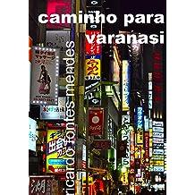 Caminho Para Varanasi (Portuguese Edition) Sep 3, 2012