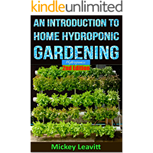 Hydroponics: An Introduction To Home Hydroponic Gardening - 2nd Edition (hydroponics, aquaculture, herb garden…