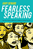 Fearless Speaking: Beat Your Anxiety. Build Your Confidence. Change Your Life. (English Edition)