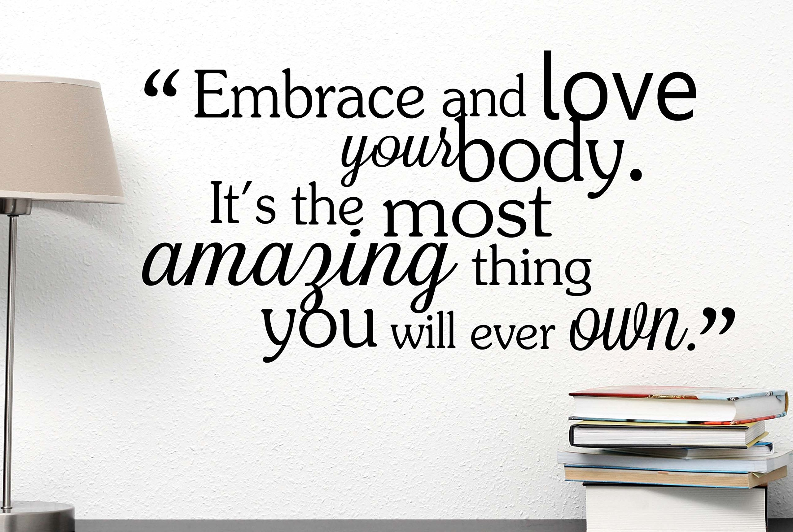 Embrace and love your body it's the most amazing thing you will ever own. cute Wall Vinyl Decal Spa inspirational Quote Art Saying lettering motivational gym Sticker stencil wall decor art