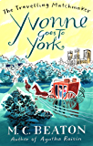 Yvonne Goes to York (The Travelling Matchmaker Series Book 6)