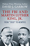 "The FBI and Martin Luther King, Jr.: From ""Solo"" to Memphis"