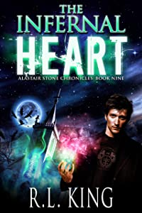 The Infernal Heart: A Novel in the Alastair Stone Chronicles