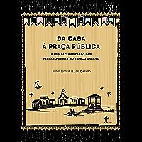 Da casa à praça pública: a espetacularização das festas juninas no espaço urbano