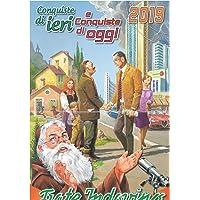 Calendario Frate Indovino 2019. Conquiste di ieri e conquiste di oggi