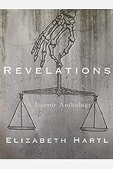 Revelations: A Horror Anthology Kindle Edition