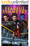 Fearful Symmetry (The Robert Fenaday and Shasti Rainhell Chronicle Book 2)