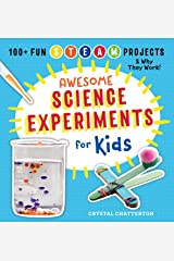 Awesome Science Experiments for Kids: 100+ Fun STEM / STEAM Projects and Why They Work (Awesome STEAM Activities for Kids) Kindle Edition