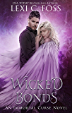 Wicked Bonds: A Dark Paranormal Romance (Immortal Curse Series Book 7)