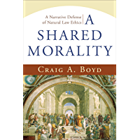 A Shared Morality: A Narrative Defense of Natural Law Ethics