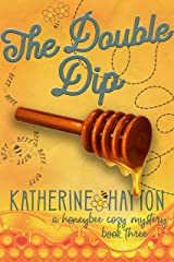 The Double Dip (A Honeybee Cozy Mystery Book 3) Kindle Edition