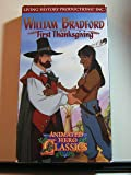 William Bradford: The First Thanksgiving- Animated Hero Classics [VHS]