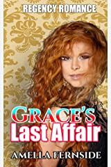 Regency Romance: Grace's Last Affair Kindle Edition
