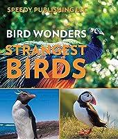 Bird Wonders - Strangest Birds: Birds Of The