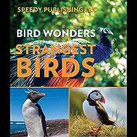 Bird Wonders - Strangest Birds: Birds of the World