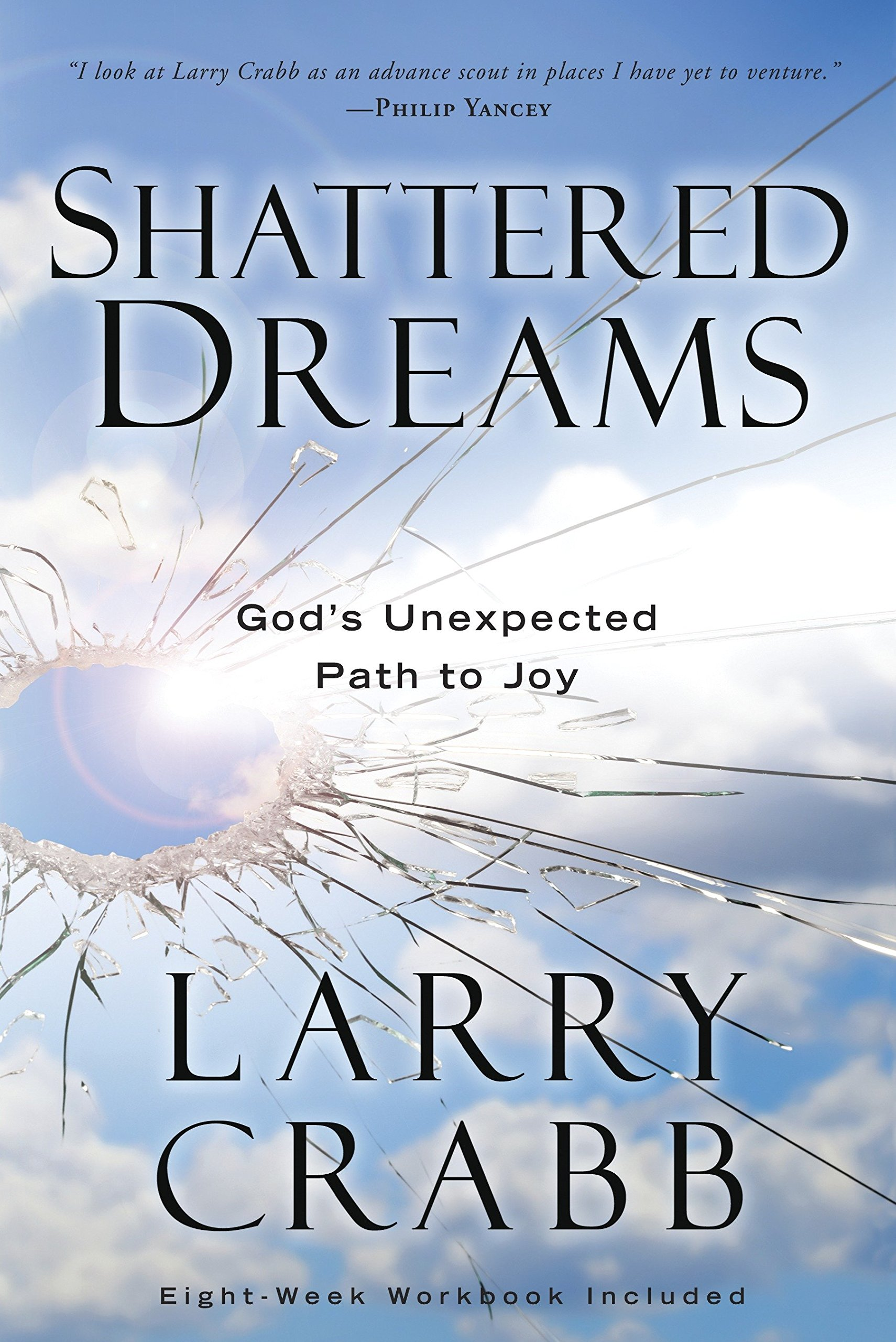 Shattered Dreams: God's Unexpected Path to Joy: Larry Crabb