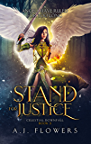 Stand for Justice (Celestial Downfall Book 3)