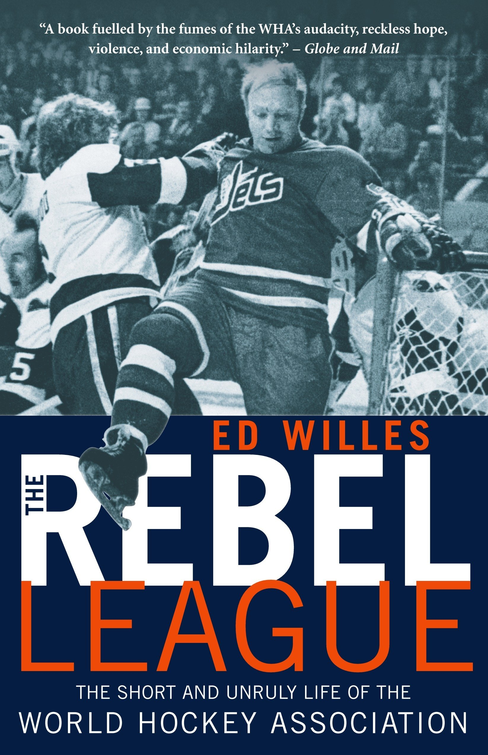 The Rebel League: The Short and Unruly Life of the World Hockey Association Paperback – October 4, 2005 Ed Willes McClelland & Stewart 077108949X History