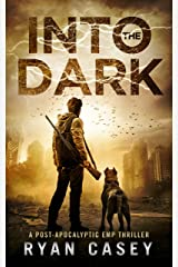 Into the Dark: A Post-Apocalyptic EMP Thriller Kindle Edition