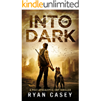 Into the Dark (Into the Dark Post-Apocalyptic EMP Thriller Book 1)