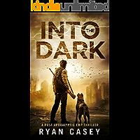 Into the Dark: A Post-Apocalyptic EMP Thriller