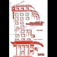 Era o hotel Cambridge: Arquitetura, cinema e educação