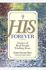 His Forever: Stories of Real People Finding Jesus Kindle Edition