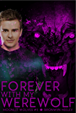 Forever With My Werewolf  (Moonlit Wolves: Moon Struck Book 1)
