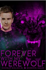 Forever With My Werewolf (Moonlit Wolves: Moon Struck Book 1) Kindle Edition