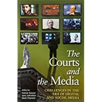 Courts and the Media: Challenges in the Era of Digital and Social Media