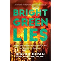 Bright Green Lies: The False Promises of Mainstream Environmentalism
