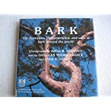 Bark: The Formation, Characteristics and Uses of Bark Around the World