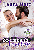 The Scotsman's Sassy Wife (A Scotsman in America Book 3)