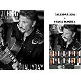 JOHNNY HALLYDAY CALENDRIER 2018 + JOHNNY HALLYDAY AIMANT DE RÉFRIGÉRATEUR