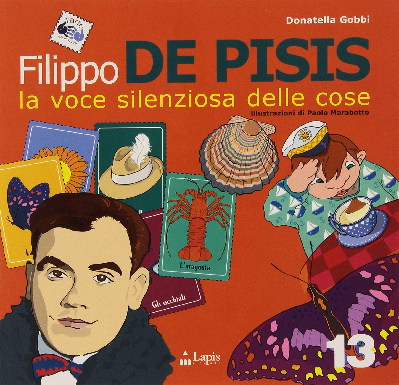 Filippo De Pisis - la voce silenziosa delle cose Copertina flessibile – 18 apr 2005 Donatella Gobbi P. Marabotto Lapis 8878740063